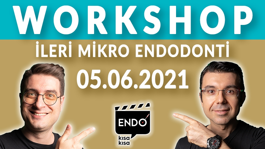 Kısa Kısa Endo I Advanced Workshop I İleri Mikro Endodonti